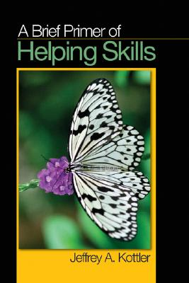 A Brief Primer of Helping Skills By Kottler, Jeffrey A.